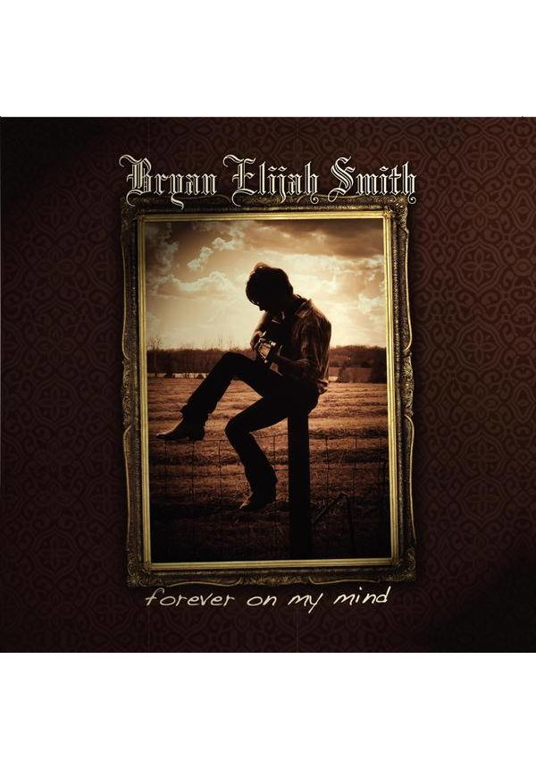 Bryan Elijah Smith - Forever On My Mind