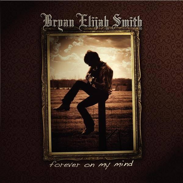 Bryan Elijah Smith - Forever On My Mind