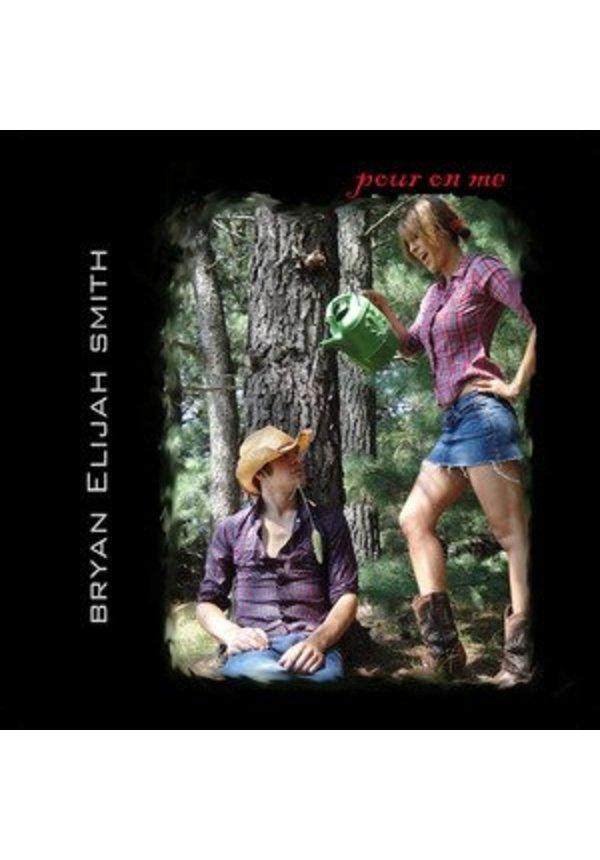 Brian Elijah Smith - Pour On Me