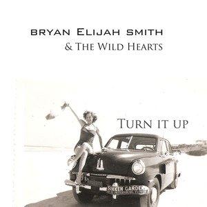 Bryan Elijah Smith & The Wild Hearts - Turn It Up