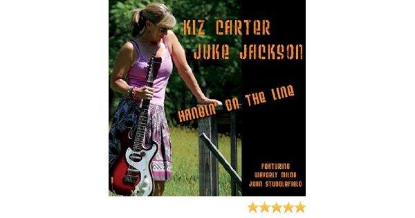 Kiz Carter Juke Jackson - Hangin' on the Line