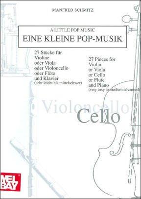 A Little Pop Music for Cello by Manfred Schmitz