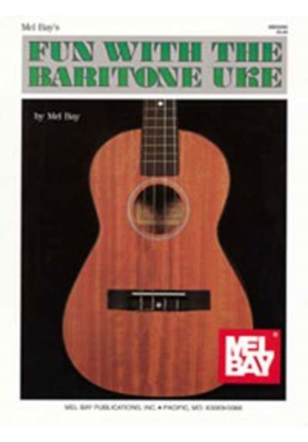 Fun with the Baritone Uke by Mel Bay
