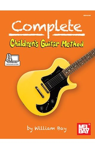 Complete Children's Guitar Method by William Bay