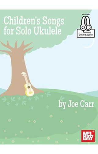 Children's Songs for Ukulele by Joe Carr