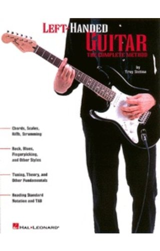 Hal Leonard Left-Handed Guitar By Troy Stetina Guitar Educational