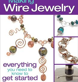 The Absolute Beginners Guide : Making Wire Jewelry Martine Callaghan