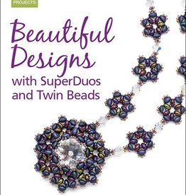 Beautiful Designs with SuperDuos and Twin Beads Carolyn Cave