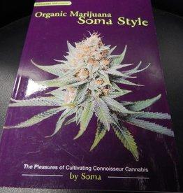 Organic Marijuana - Soma Style
