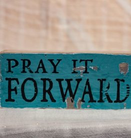 sweet bird and co Pray It Forward Distressed Sign