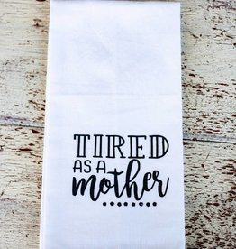 Liberty And Lilac Paper Co Tired As A Mother Towel