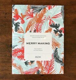 Mason-Dixon Knitting Field Guide No. 8 Merry Making