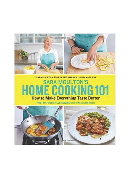 Chantal Home Cooking 101 Cookbook by Sara Moulton