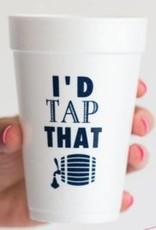 I'd Tap That Styrofoam Cups