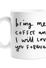 Bring Me Coffee Mug