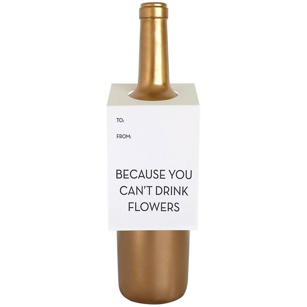 Because You Can't Drink Flowers Wine Tag - 3-Pack