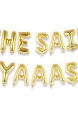 She Said Yaaas Gold Balloon Kit