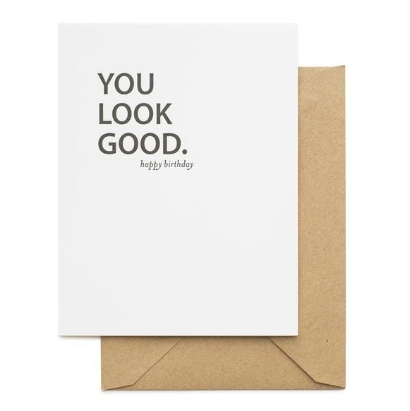 You Look Good Birthday Card
