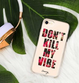 The Casery Don't Kill My Vibe Phone Case - iPhone 6/7