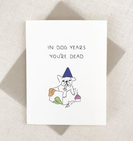 In Dog Years You're Dead Card