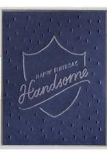 Happy Birthday Handsome Card
