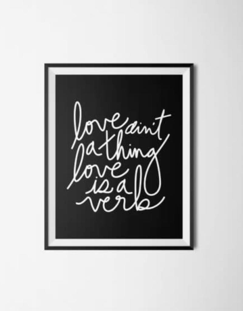 Love Is A Verb Print - 8x10