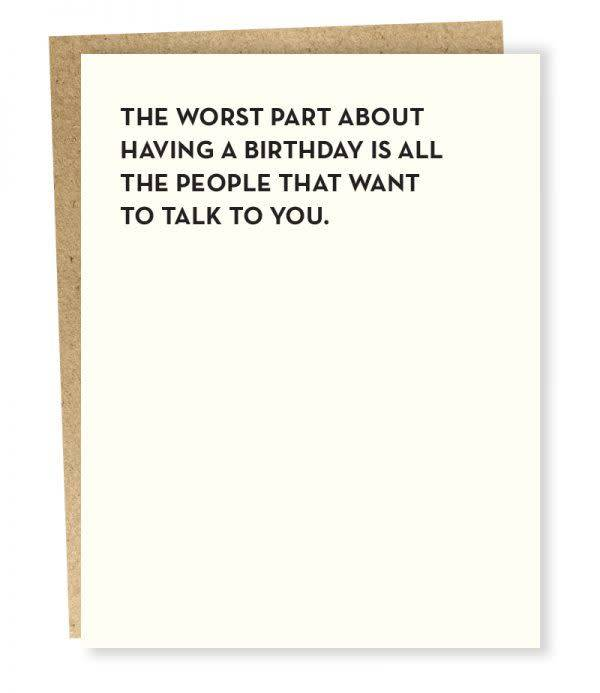 Worst Part Birthday Card All Good Things