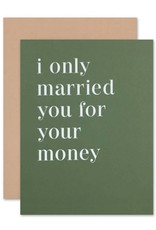 Married You For Your Money Card