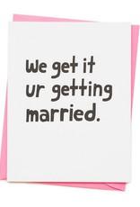 We Get It Married Card