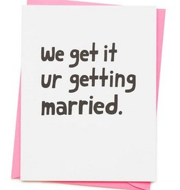 We Get It Married Card