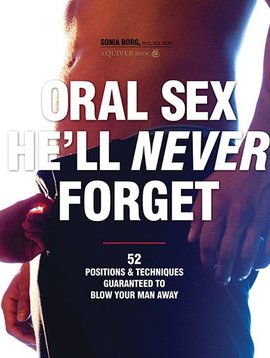 Oral Sex He'll Never Forget (Paperback)