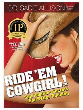 Ride 'Em Cowgirl! - Sex Position Secrets For Better Bucking