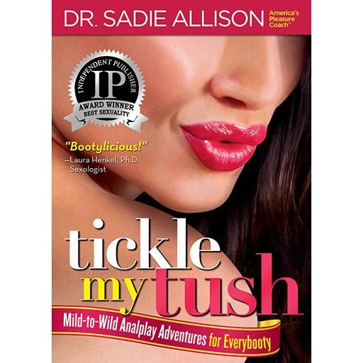 Tickle My Tush: Mild to Wild AnalPlay