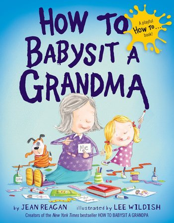 Penguin Random House LLC How to Babysit a Grandma