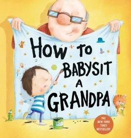 Penguin Random House LLC How to Babysit a Grandpa BB