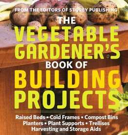 Vegetable Gardener's Book of Building Projects