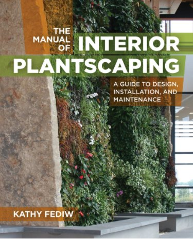 Storey & Timber Press The Manual of Interior Plantscaping