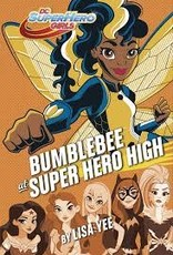 DC SUPER HERO GIRLS YR HC BUMBLE BEE AT SUPER HERO HIGH