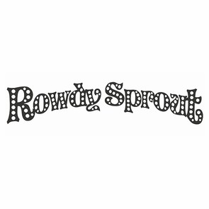 Rowdy Sprout