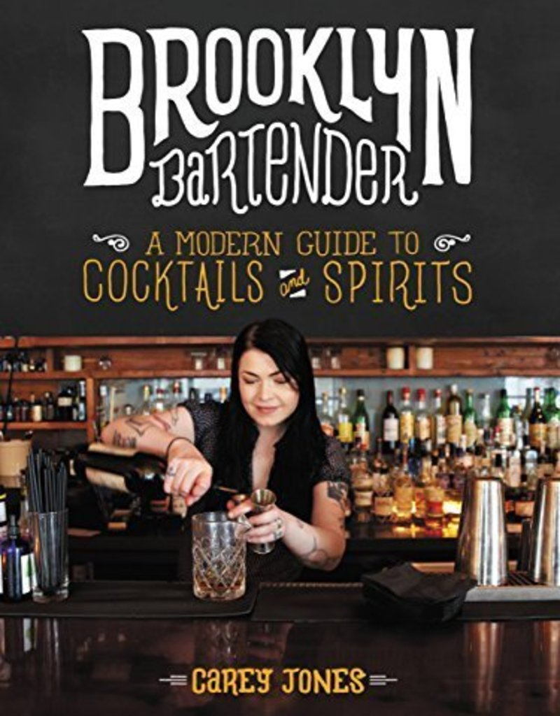 Brooklyn Bartender Modern Guide to Cocktails and Spirits