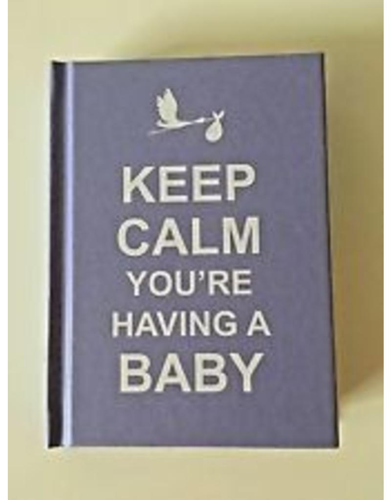 Keep Calm Youre Having A Baby