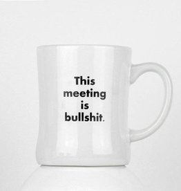 Mug - Meeting Is Bullshit