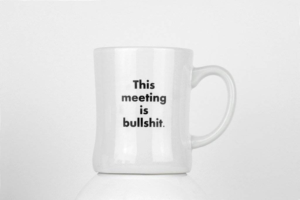 Mug - Meeting Is Bullshit