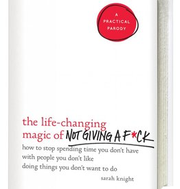 Hachette THE LIFE-CHANGING MAGIC OF NOT GIVING A F*CK