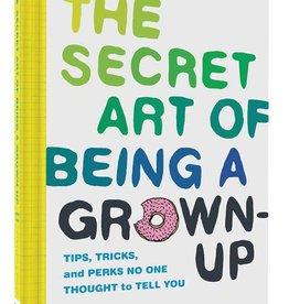 Chronicle Books Secret Art of Being a Grown-Up* hc
