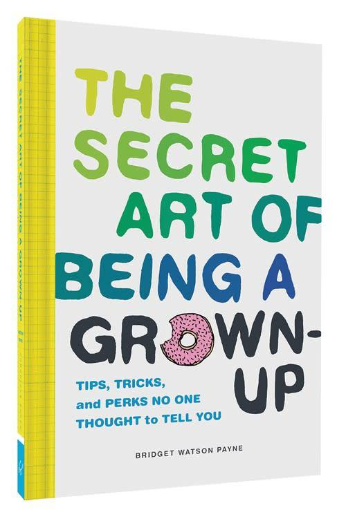 Chronicle Books Secret Art of Being a Grown-Up* hc