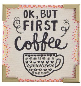 """Natural Life Corner Magnet """"OK, But First Coffee"""""""