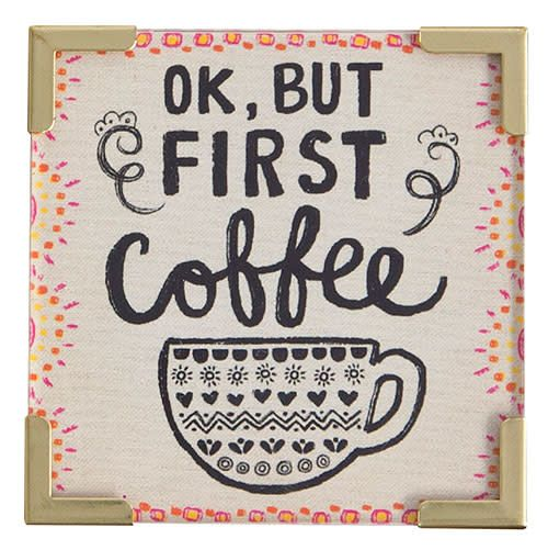 "Natural Life Corner Magnet ""OK, But First Coffee"""
