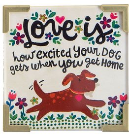 "Natural Life Corner Magnet ""Love Is Your Dog"""