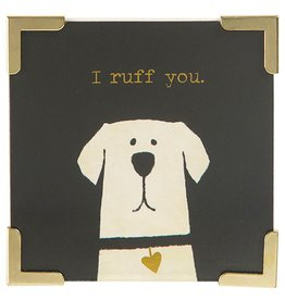 "Natural Life Corner Magnet ""I Ruff You"""